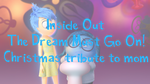 Inside Out-The Dream Must Go On! X-mas Filler by Cartuneslover16