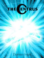 The Centrus   Book cover by Shadowcat1001