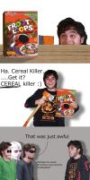 Cereal Killer by Rofl-Coppta