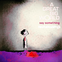 Single|Say Something|A Great Big World Ft Xtina A. by Heart-Attack-Png