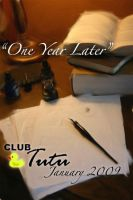 Jan 2009: One Year Later by Club-Tutu