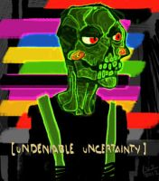 uNDENIABLE uNCERTAINTY by TheDeathGirl