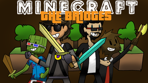 The Bridges: New Video by DopierToast15