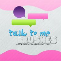 Talk to Me. Brushes by stuckinfame