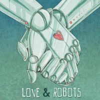 Love and Robots by Kiniki-Chan