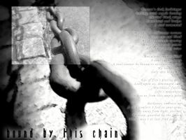 Bound by this chain by RadioactivePopTart