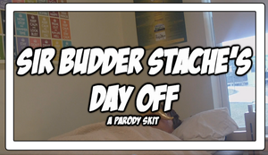 Sir Budder Stache's Day Off (Episode Picture) by Vendus
