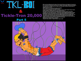 Tkl-Boi - Tickle-Tron 20,000 5 by Tkl-Boi