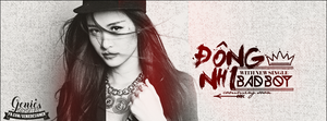 [Banner] Dong Nhi - Bad Boy MV by GenieDyo