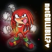 Knuckles..notGULLIBLE? by SonamySensation