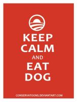 Keep Calm and Eat Dog by RedTusker