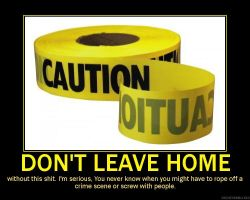 Demotivator: Caution Tape by Yoda-Vaderworshipper