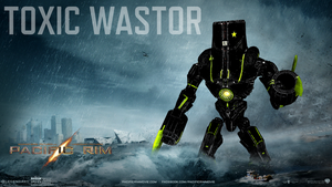 Pacific Rim: TOXIC WASTOR by IgnikaMarcus