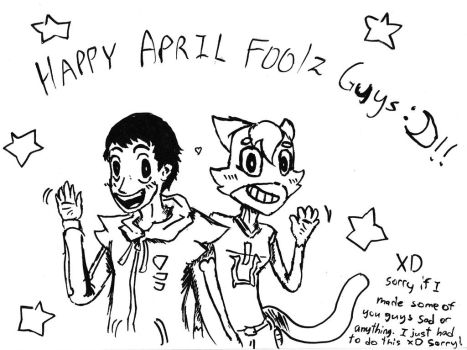 Happy April Foolz guys! and Im sorry for lying T^T by LukeAndZiky