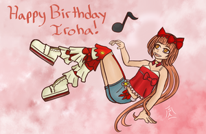Happy Birthday Iroha! 2014 by SileceneAlethea