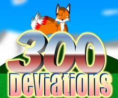 300th Deviation by Tails230