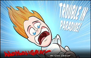 Trouble In Paradise by woohooligan