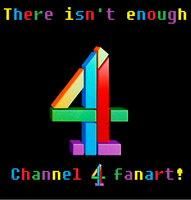 There Isn't Enough Channel 4 Fanart by sonamy-666