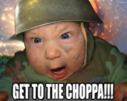 Get to the choppa by cragster9999