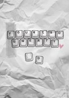 You're So QWERTY by antibioradiohazard