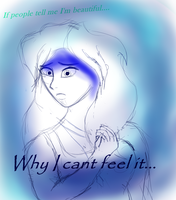 Why I cant feel it.... by NightAngelGirl