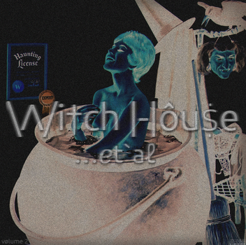 Witch House et'al Vol 2 Album Art by zephyrxero