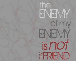 Enemy of my Enemy by MadejyalookGraphics