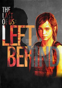 The_Last_Of_Us: Left_Behind Poster Art (Not Final) by CarsonDanzformer