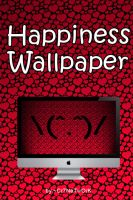 Happiness Wallpaper by Cr7NeTwOrK