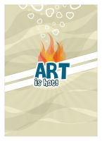 Art Is Hot. by PhysicalMagic