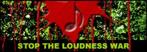 STOP THE LOUDNESS WAR by GreGfield