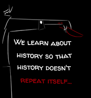 So that history doesn't repeat itself... by LastShatteredStar