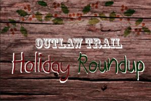 2013 -2014 HARPG Outlaw Trail HOLIDAY ROUNDUP by WesternSpice