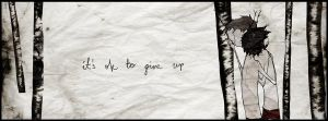 It's ok to give up. by Distorted-Eye