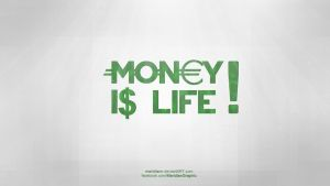 Money Is Life by Meridiann