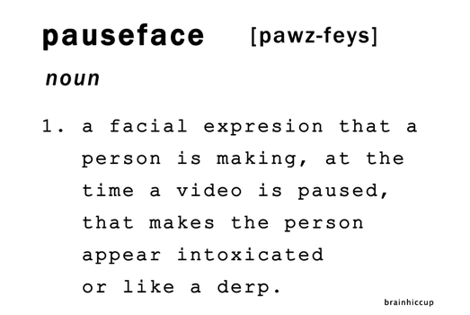 Pauseface by brainhiccup