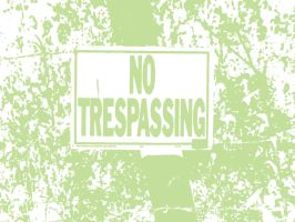 No Trespassing by artchick8916