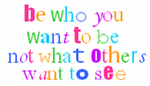 Be Who You Want To Be! by GirlWWEfan4life2