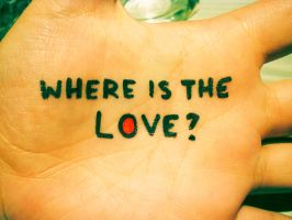 Where is the LOVE? by ambernotkaty