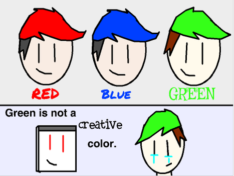 Green Is Not A Creative Color by SuperFan528