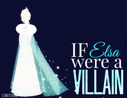 If Elsa were a VILLAIN by MIKEYCPARISII