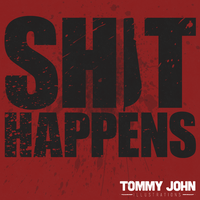 Sh!t Happens by TommyJohnisArtsy