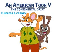An American Toon V Poster - Clueless and Cranky by HunterxColleen