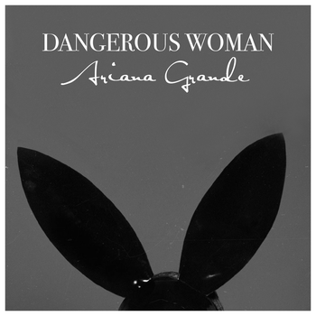 Ariana Grande - Dangerous Woman by fanmadecoverarts