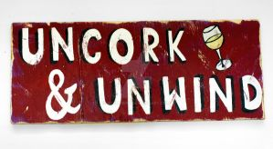 Uncork and Unwind by SchumArt