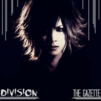 The GazettE - Division (Fanmade Album Cover) by Me-The-Manga-Fan101