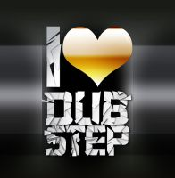 I LOVE DUBSTEP by artislagzdins