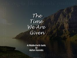 The Time We Are Given-Ch.2 by Aeltari