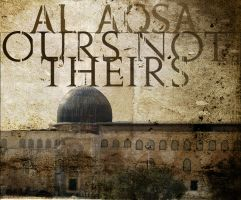 Al-Aqsa Ours not Theirs by PaLiLinz
