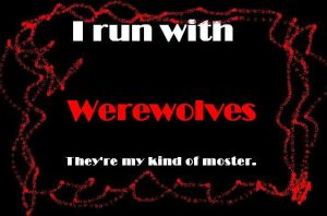 I Run With Werewolves by xXBeautifulinPinkXx